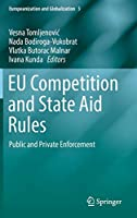 EU Competition and State Aid Rules: Public and Private Enforcement (Europeanization and Globalization (3))