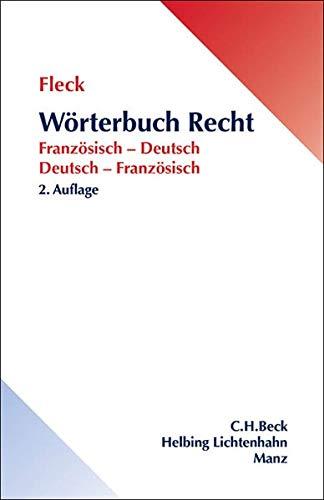 Wörterbuch Recht: Französisch - Deutsch / Deutsch - Französisch: Franzsisch-Deutsch/Deutsch-Franzsisch