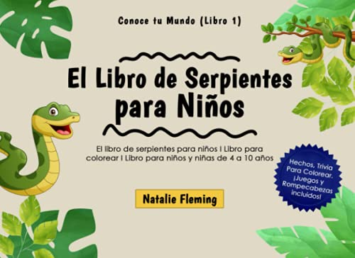 El Libro de Serpientes para Niños: El libro de serpientes para niños I Libro para colorear I Libro para niños y niñas de 4 a 10 años (Edición en blanco y negro) (Conoce tu Mundo)