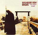 "Songtexte von Wishbone Ash - Argus ""Then Again"" Live"