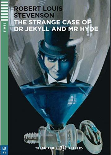 The Strange Case of Dr Jekyll and Mr Hyde. Per le Scuole superiori