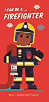 I Can Be A ... Firefighter