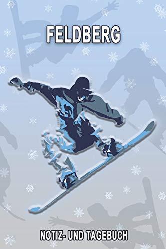 Feldberg - Notiz- und Tagebuch: Winterurlaub in Feldberg. Ideal für Skiurlaub, Winterurlaub oder Schneeurlaub.  Mit vorgefertigten Seiten und freien ... Notizbuch oder als Abschiedsgeschenk