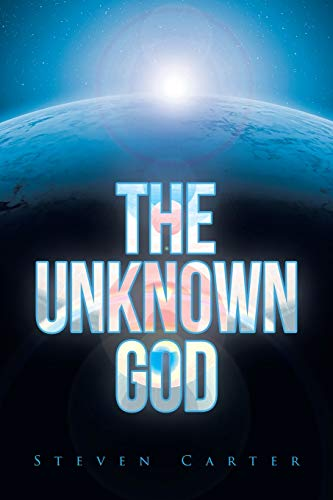 Compare Textbook Prices for The Unknown God  ISBN 9781644685051 by Carter, Steven