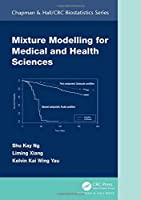Mixture Modelling for Medical and Health Sciences (Chapman & Hall/CRC Biostatistics Series)
