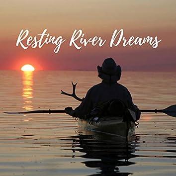 Resting River Dreams