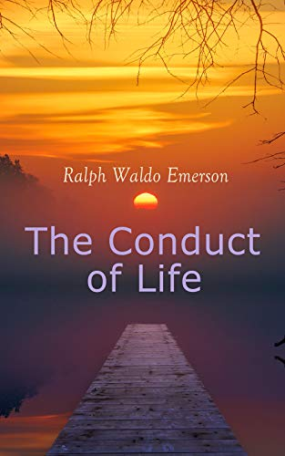 Couverture du livre The Conduct of Life: The Eternal Question & The Tough Answers (English Edition)