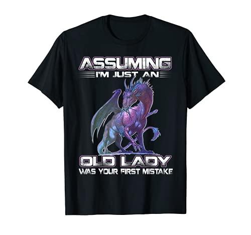 Suponiendo que soy sólo una vieja dama fue tu primer error Camiseta