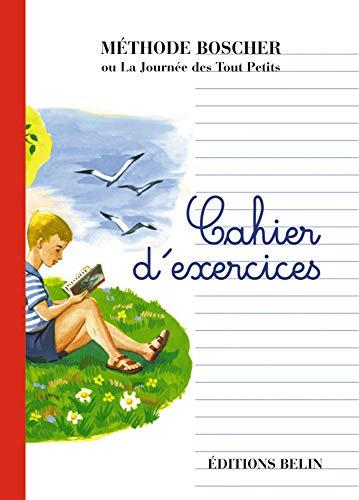 Méthode Boscher ou La journée des tout petits : Cahier d'exercices