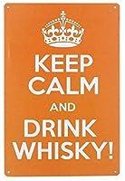 冷静を保ち、ウイスキーを飲むブリキ看板