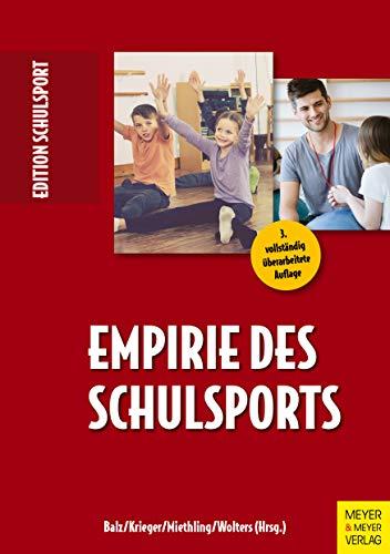 Empirie des Schulsports (Edition Schulsport, Band 20)