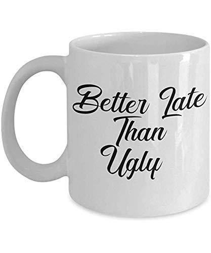 Mejor tarde que feo: divertida taza de regalo de café y té...