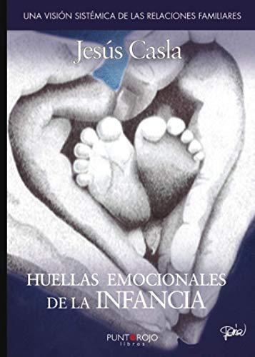 Huellas emocionales de la infancia (Spanish Edition)