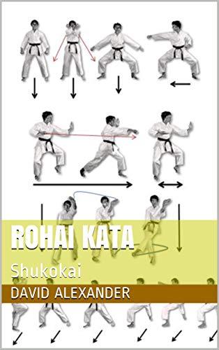 Rohai Kata: Shukokai (Shukokai Kata Book 9) (English Edition)