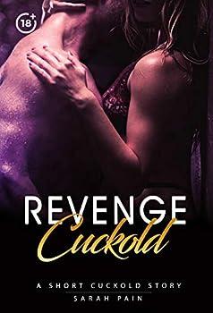 Cuckold Revenge  A Cuckold Short Story