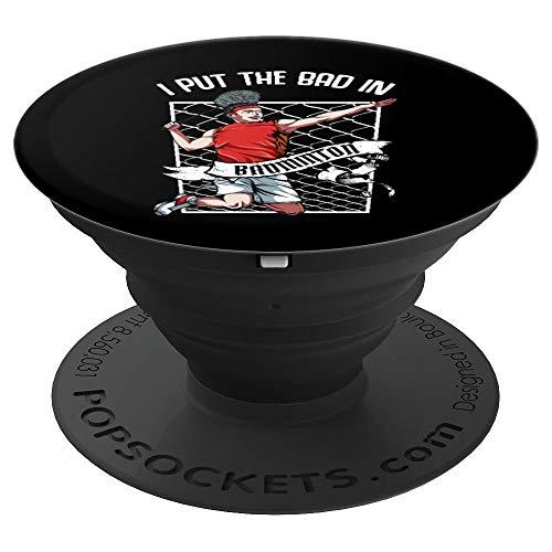 I Put The Bad In Badminton Sport Vorhand Rückschlagspiel - PopSockets Ausziehbarer Sockel und Griff für Smartphones und Tablets