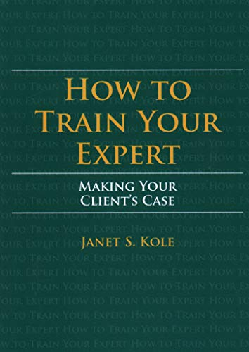 How to Train Your Expert: Making Your Client's Case