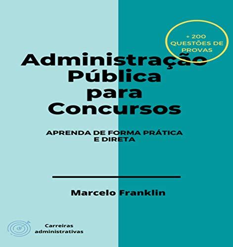 Administração Pública para Concursos: Aprenda de forma prática e direta