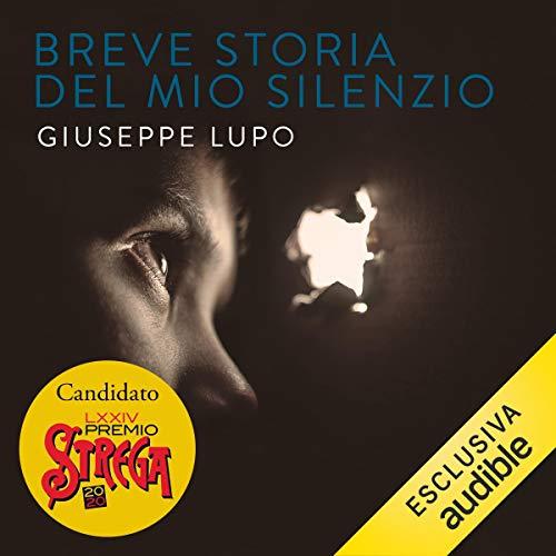 Breve storia del mio silenzio Audiobook By Giuseppe Lupo cover art