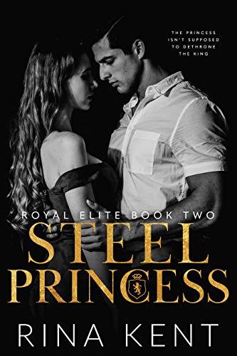 Steel Princess: A Dark High School Bully Romance (Royal Elite Book 2) by [Rina Kent]