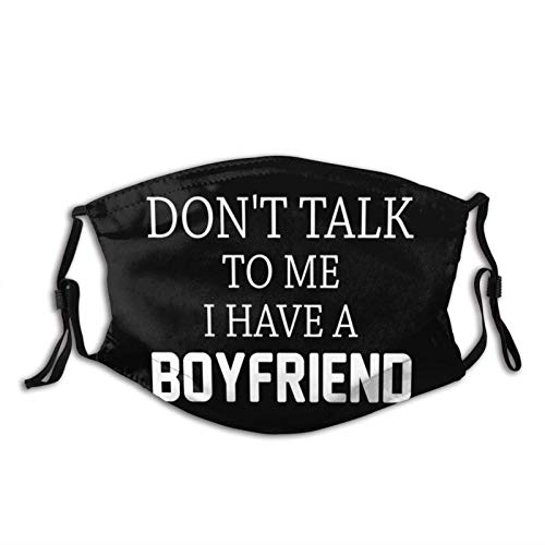 Don't Talk to Me I Have A Boyfriend Face Mask Washable Cloth Bandanas Reusable and Adjustable with Filter Pocket
