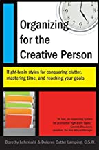 By Dorothy Lehmkuhl Organizing for the Creative Person: Right-Brain Styles for Conquering Clutter, Mastering Time, and R (1st Edition)