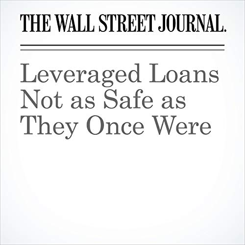 Leveraged Loans Not as Safe as They Once Were copertina