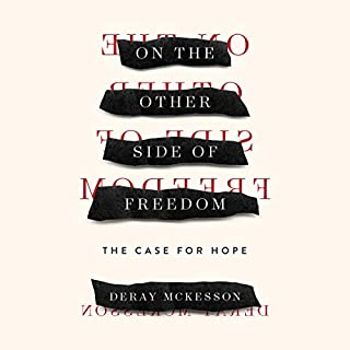 On the Other Side of Freedom     The Case for Hope              By:                                                                                                                                 DeRay Mckesson                               Narrated by:                                                                                                                                 DeRay Mckesson                      Length: 3 hrs and 44 mins     175 ratings     Overall 4.8