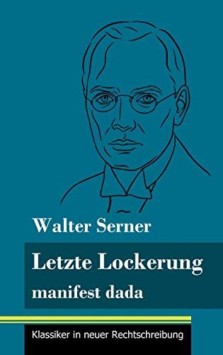 Letzte Lockerung: manifest dada (Band 151, Klassiker in neuer Rechtschreibung)