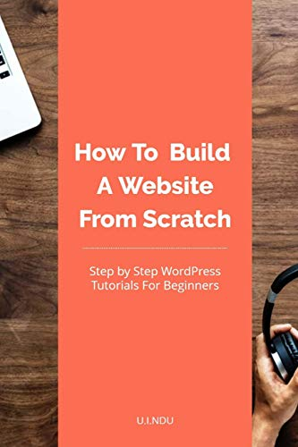 How To Build A Website From Scratch: WordPress Tutorial For Beginners