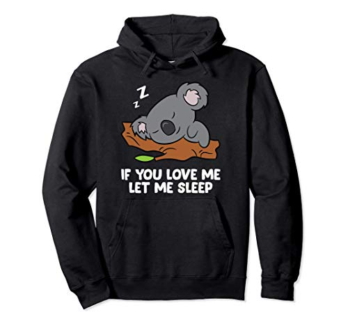 Dormire Koala Se mi ami Lasciami dormire Koala Pigiama Felpa con Cappuccio