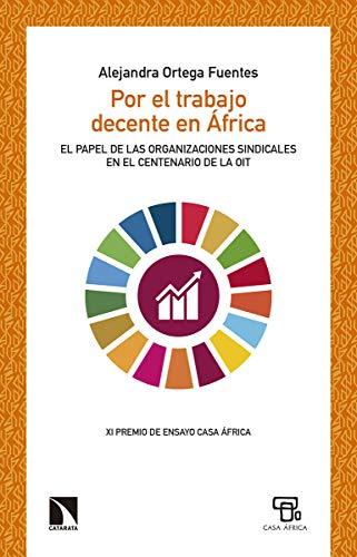 Por el trabajo decente en África: El papel de las organizaciones sindicales en el centenario de la OIT: 760 (Mayor)