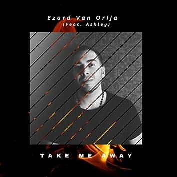 Take Me Away (feat. Ashley)