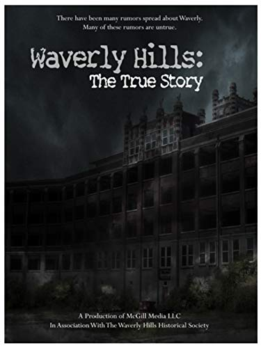 Waverly Hills: The True Story