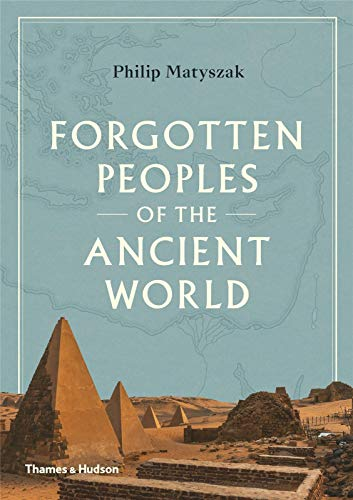 Compare Textbook Prices for Forgotten Peoples of the Ancient World 1 Edition ISBN 9780500052150 by Matyszak, Philip