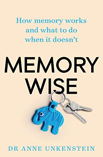 Memory-wise: How memory works and what to do when it doesn't (English Edition)