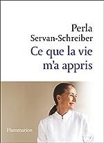 Ce Que la Vie M'a Appris de Perla Servan-Schreiber