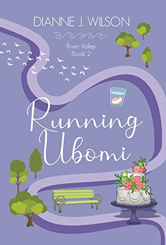 Running Ubomi: Faith, friendship & love - small town contemporary women's fiction. (River Valley Romance Book 2) (English Edition)