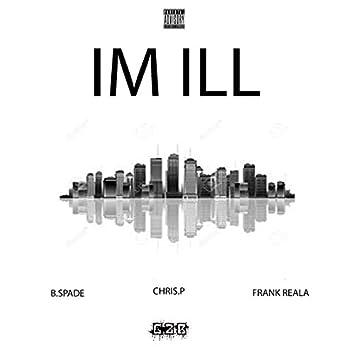 Im Ill (feat. Chris.P & Frank Reala)