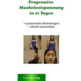 Progressive Muskelentspannung in 21 Tagen direkt umsetzbare praxisnahe Anleitungen (Stressbewältigung und Entspannung) (German Edition):Anders-als-andere