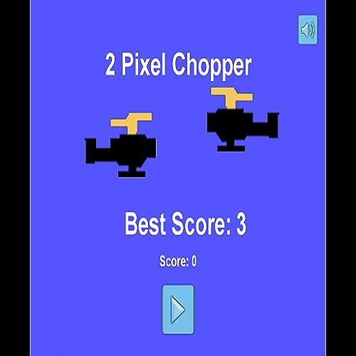 Two Pixel Chopper!