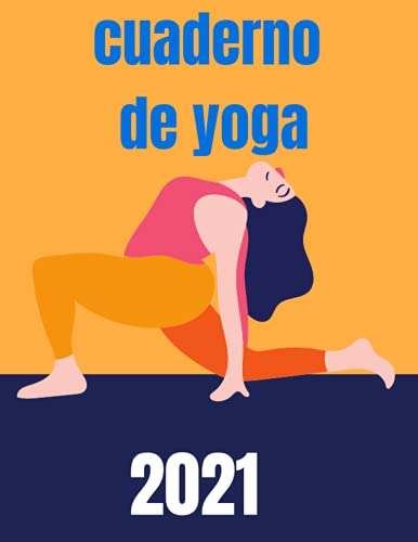 cuaderno de yoga 2021: Mi diario de yoga