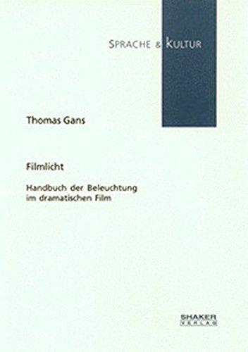 Filmlicht - Handbuch der Beleuchtung im dramatischen Film (Sprache und Kultur)