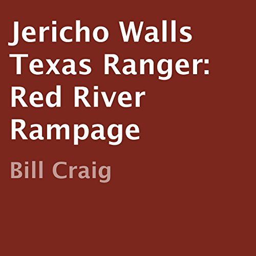 Jericho Walls Texas Ranger: Red River Rampage audiobook cover art