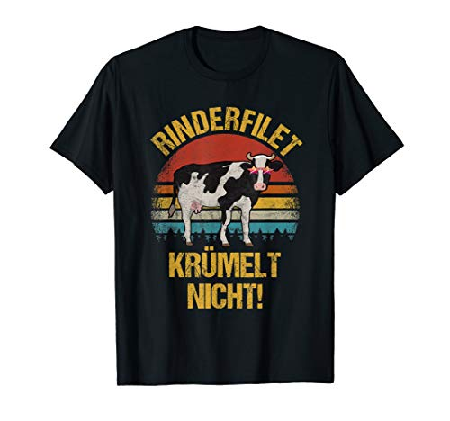Rinderfilet Krümelt Nicht! Grillmeister Spruch Lustig Kuh T-Shirt