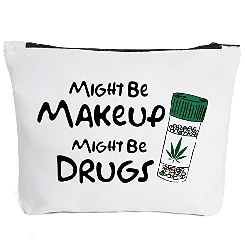 Funny Makeup Cosmetic Bag Zipper Pouch | Might Be Makeup Might Be Drugs Cosmetic Travel Bag Toiletry Make-Up Case Multifunction Pouch Gifts for Women Stoner Friends