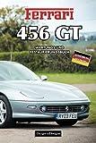 FERRARI 456 GT: WARTUNGS UND RESTAURIERUNGSBUCH