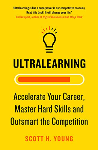 Ultralearning: Accelerate Your Career, Master Hard Skills and Outsmart the Competition (English Edition)