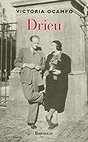 Drieu : Suivi de lettres inédites de Pierre Drieu la Rochelle à Victoria Ocampo