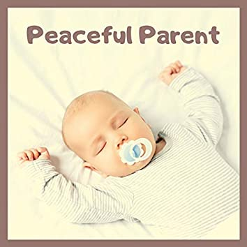 Peaceful Parent - Relaxing Lullabies to stop Yelling